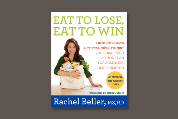 Eat to Lose, Eat to Win by Rachel Beller, MS, RDN